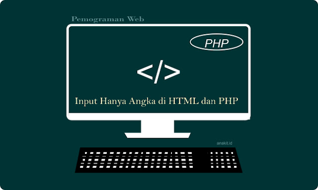bagaimana membuat form input hanya menerima inputan angka saja di php dan html