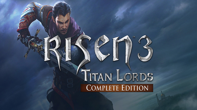 Risen 3: Titan Lords – Complete Edition