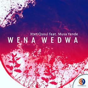 XtetiQsoul Feat. Musa Yende - Wena Wedwa (Original)