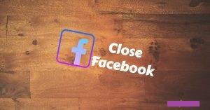 Close FB Account - How to Close Facebook Account