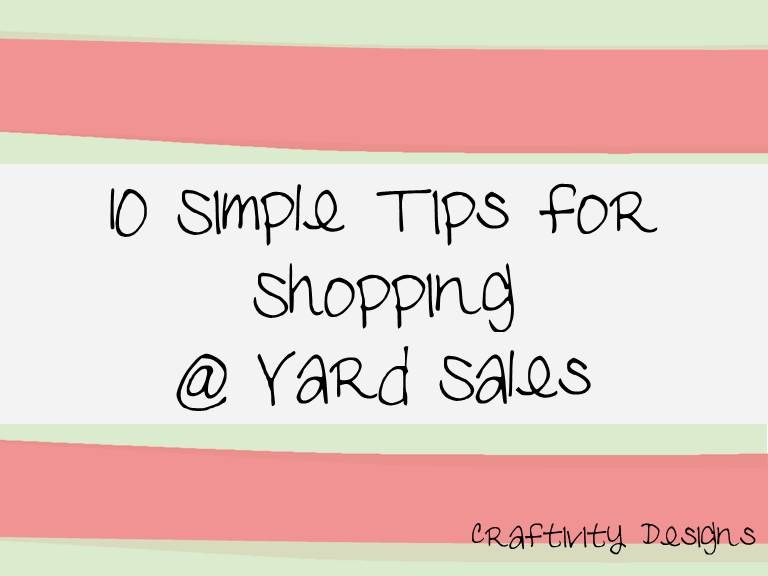 10 simple tips for shopping at yard sales craftivity designs for Tips for going minimalist