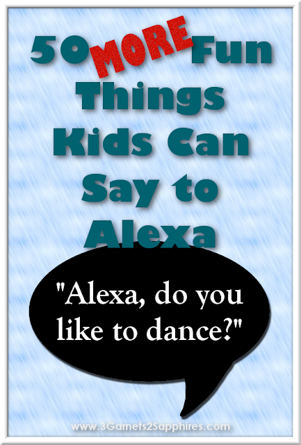50 More Fun Things Kids Can Say to Alexa  |  3 Garnets & 2 Sapphires