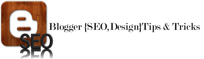 Blogger Tips & Seo