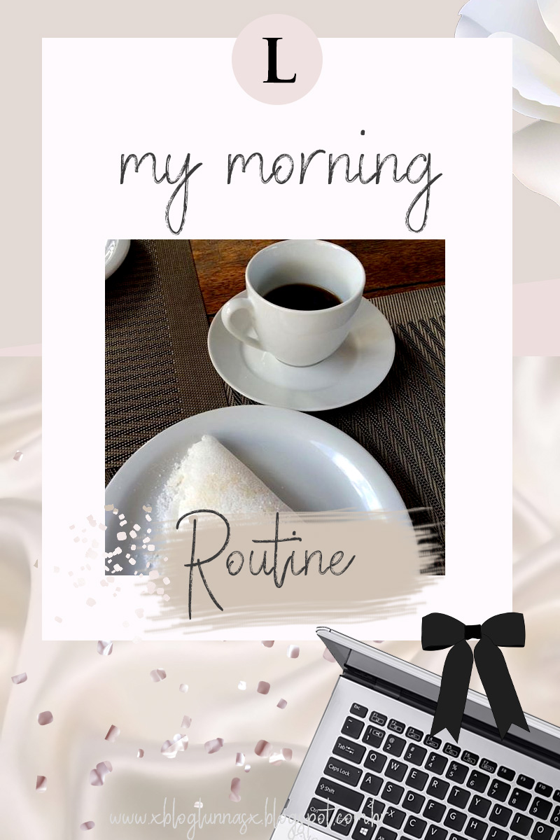MY NEW MORNING ROUTINE
