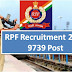 RPF Recruitment for the  post of Sub Inspector (SI)/Constable 2018 Notification out for 9739 Post