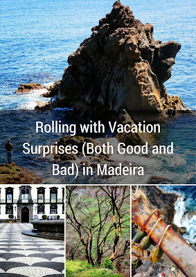 Pinterest Pin: Rolling with Vacation Surprises (Both Good and Bad) in Madeira