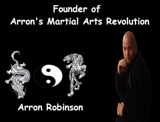 Found of New Martial Arts is Arron's Martial Arts Revolution Revolution