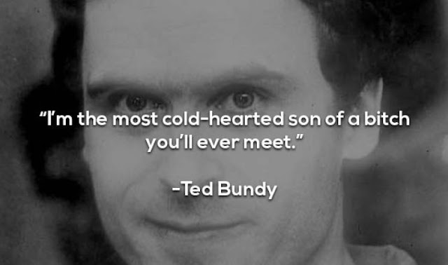 Serial Killer Ted Bundy Quotes