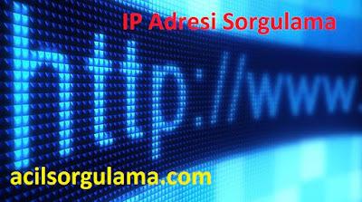 IP Adresi Sorgulama