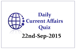 Current Affairs Quiz- 22nd September 2015