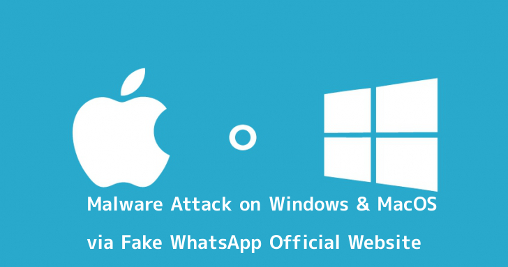 Hackers Launching Unique Windows and MacOS Malware via Fake WhatsApp Official Website