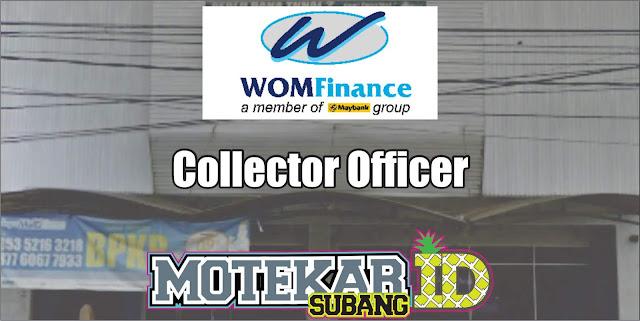 Informasi Lowongan Pekerjaan Wom Finance Collector Officer Subang April 2019