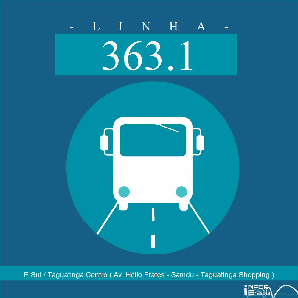 Horário de ônibus e itinerário 363.1 - P Sul / Taguatinga Centro ( Av. Hélio Prates - Samdu - Taguatinga Shopping )
