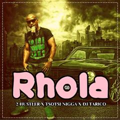 2 Hustler Feat. Tsotsi Nigga & DJ Tarico - Rhola