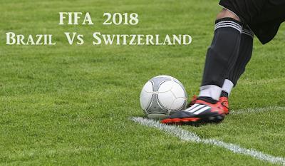 FIFA 2018 Brazil Vs Switzerland Live Telecast Info