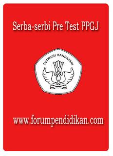 Serba-serbi Pre Test PPGJ