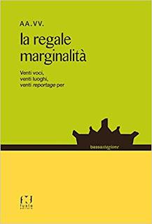 La Regale Marginalita. Venti Voci, Venti Luoghi, Venti Reportage... PDF