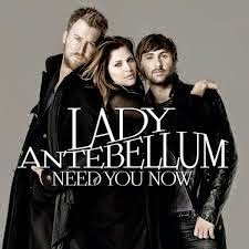 Lady Antebellum Need You Now Country Music Lyrics