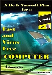 A Do It Yourself Plan for a Fast and Virus Free COMPUTER: Learn how to clean the digital junk, clutter, and malicious software from your computer, so that ... like a brand new machine