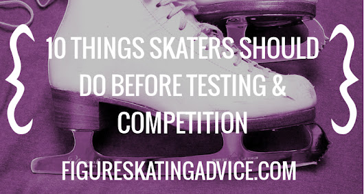 10 Things Skaters Should Do Before Testing & Competition