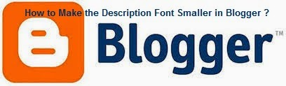 How to Make the Description Font Smaller in Blogger : eAskme