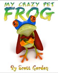 My Crazy Pet Frog: LadyD Books