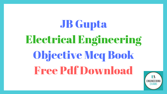 Jb Gupta Electrical Engineering Objective Mcq Book Free Pdf Download