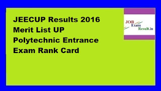JEECUP Results 2016 Merit List UP Polytechnic Entrance Exam Rank Card