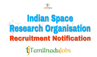 ISRO Recruitment notification of 2019, govt jobs for Engineers