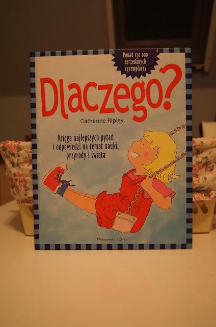 """""""Dlaczego?"""" - książka dla dociekliwych dzieci."""