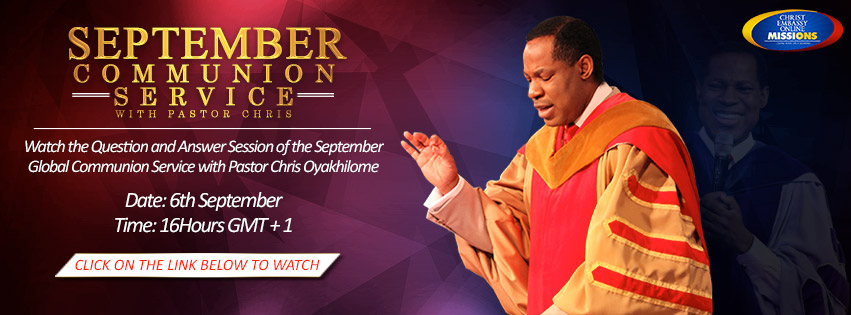 COUNTDOWN TO THE SEPTEMBER GLOBAL COMMUNION SERVICE WITH PASTOR CHRIS  OYAKHILOME