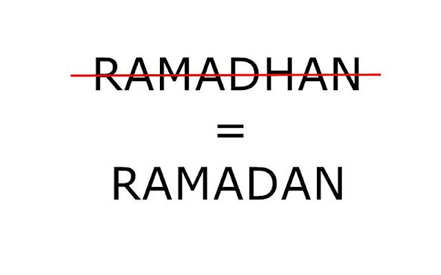 Ramadhan yang benar adalah Ramadan