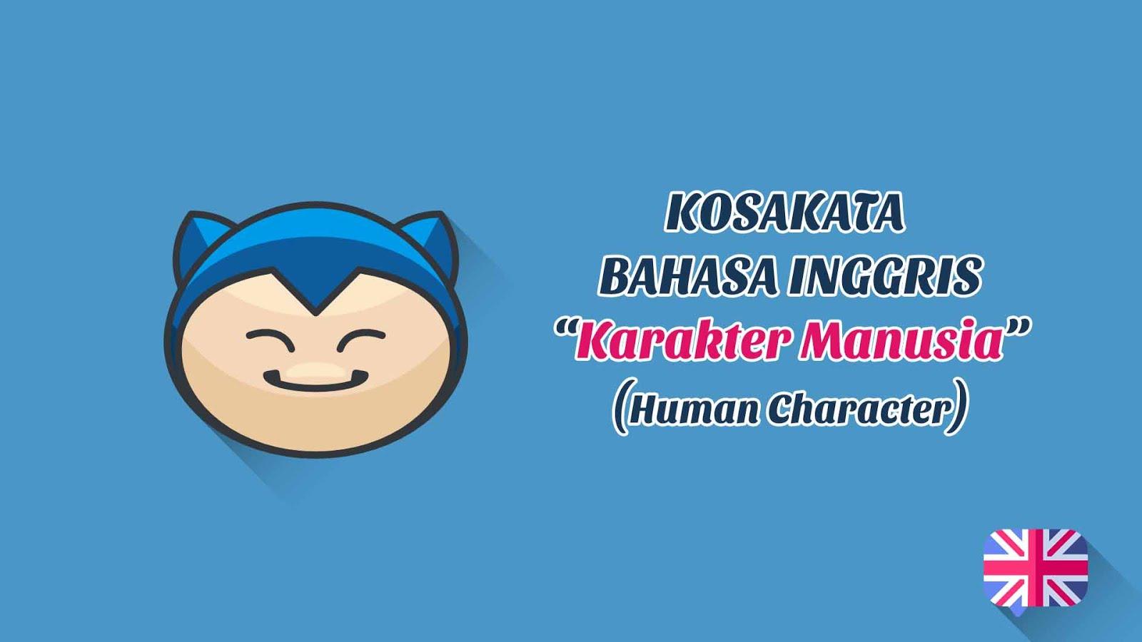 Karakter Manusia Baik dan buruk (Human Character) + Pronunciation (Kosakata Bahasa Inggris)