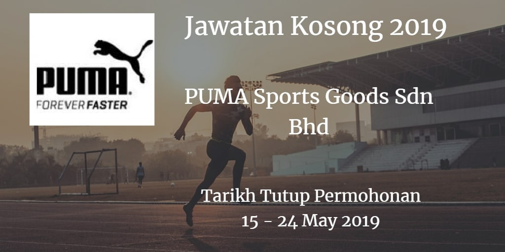Jawatan Kosong PUMA Sports Goods Sdn Bhd 15 - 24 May  2019
