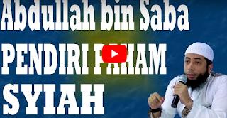 Abdullah bin Saba PENDIRI PAHAM SYIAH - Ustadz Khalid Basalamah [Video]