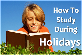 How to Study During Holidays