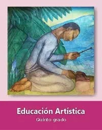 Libro de texto  Educación Artística Quinto grado 2019-2020