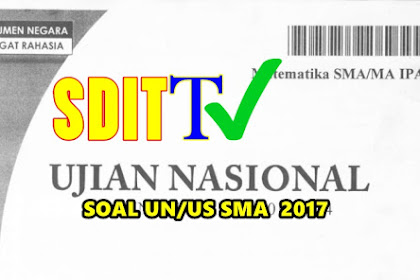 Prediksi Soal UJIAN SEKOLAH US/UN SMA/SMK/MA Tahun ajaran 2016/2017