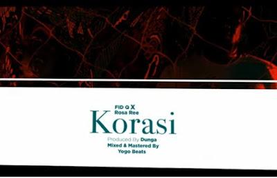 Fid Q Feat Rose Ree - Korasi