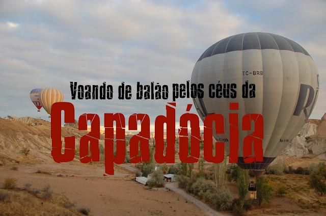 Passeio de balão na Capadócia, Turquia