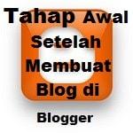 Tahap awal setelah membuat blog baru di blogger agar cepat terindex
