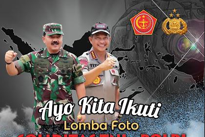 Yuuk Ikuti Lomba Foto Soliditas TNI-POLRI 2019 Berhadiah Puluhan Juta