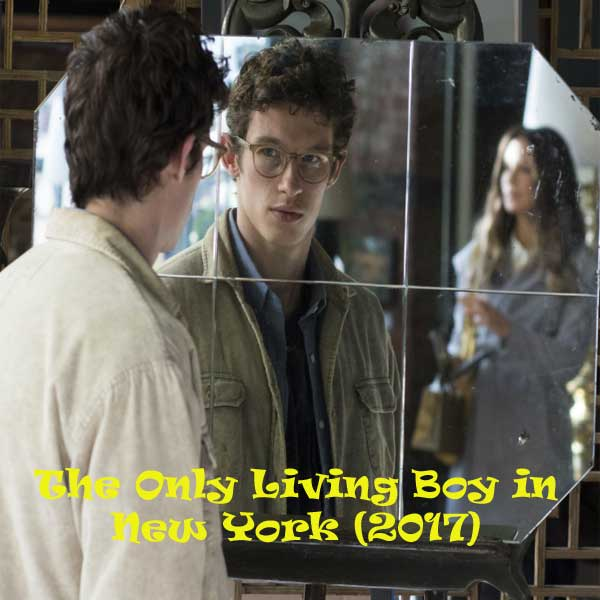 The Only Living Boy in New York, The Only Living Boy in New York Synopsis, The Only Living Boy in New York Trailer, The Only Living Boy in New York Review, The Only Living Boy in New York Poster