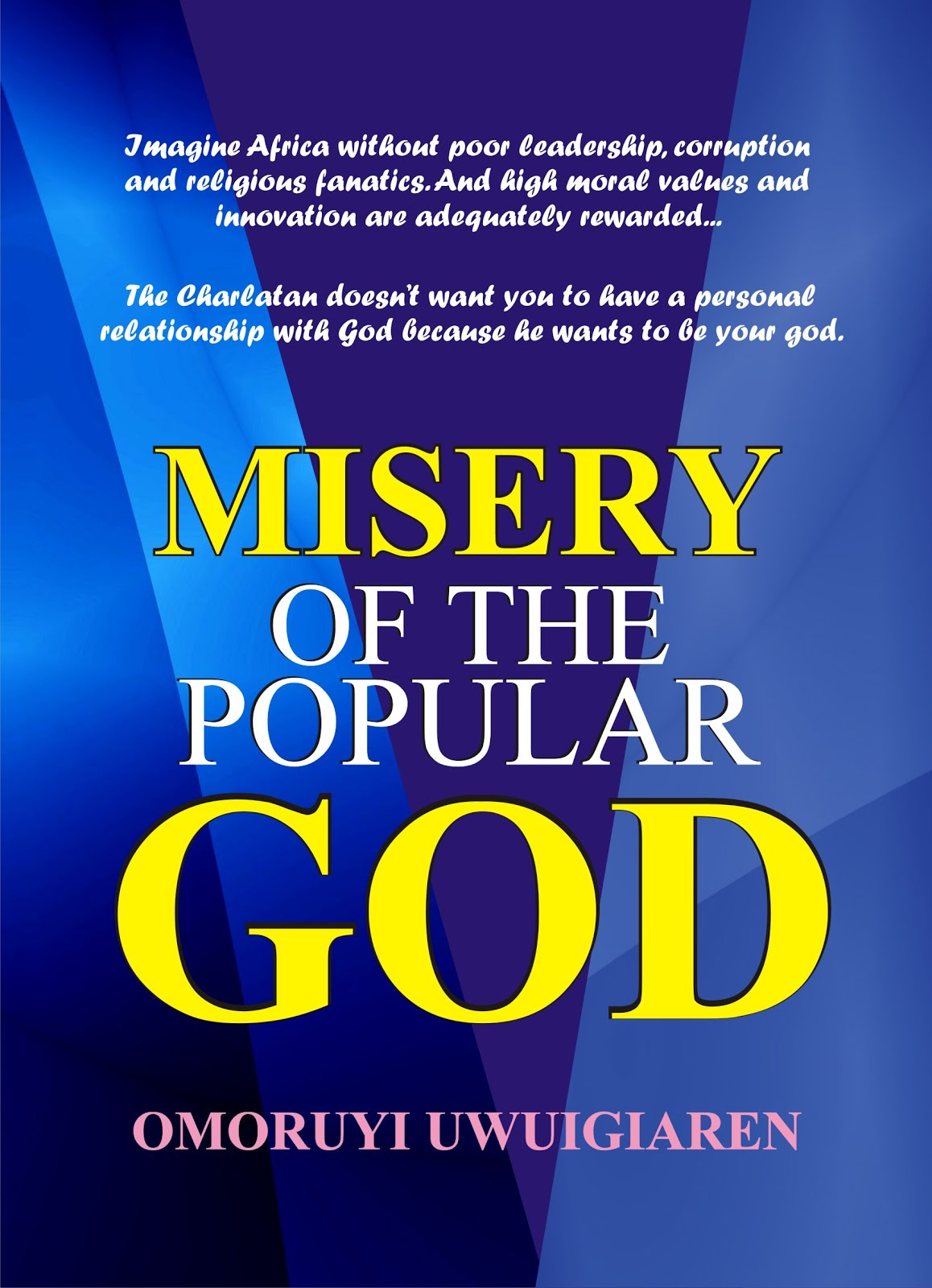 COMING SOON: Misery of the Popular God by Omoruyi Uwuigiaren