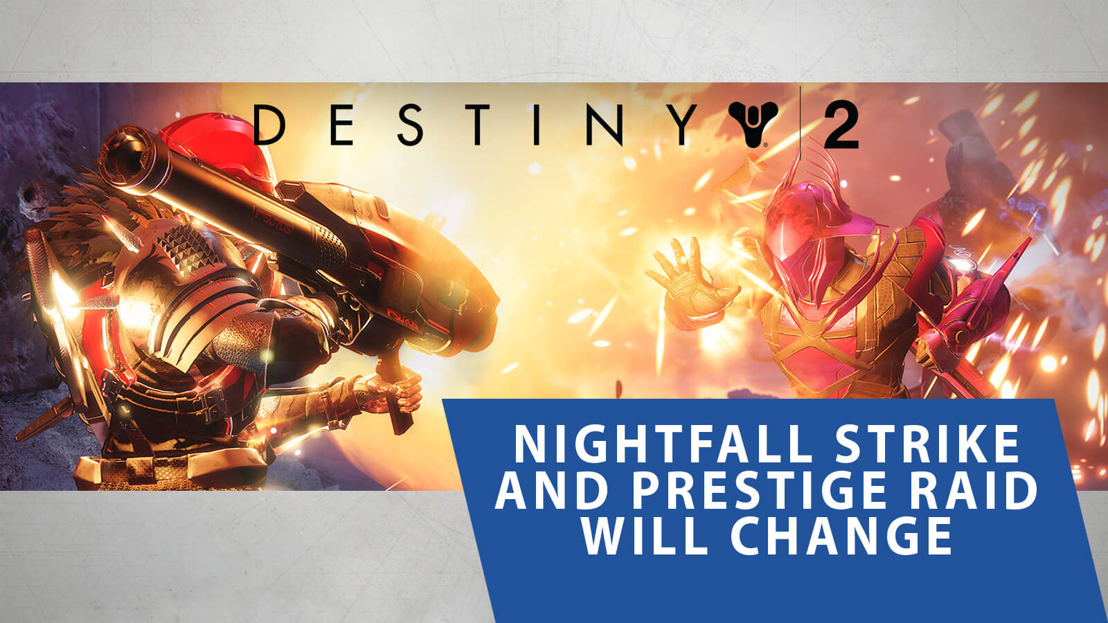Destiny 2 Nightfall Strike and Prestige Raid Will Change