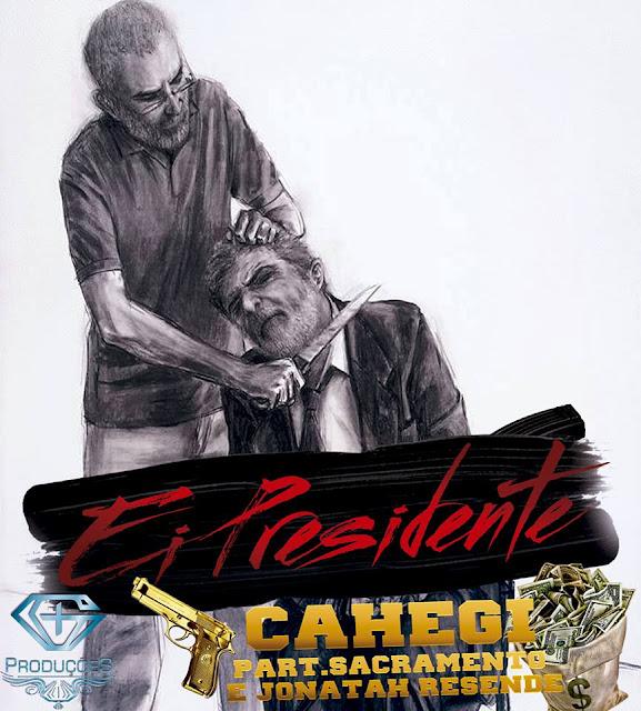 """CAHEGI lança a musica """"Ei presidente"""""""