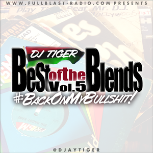 "Best of the Blends V5 - ""Back on my Bullshit"""