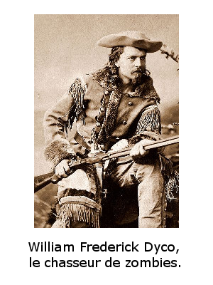 William Frederick Dyco, le chasseur de zombies.