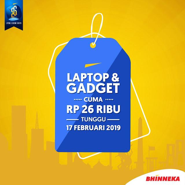 #Bhinneka - #Promo Special Laptop & Gadget Cuma 26 Ribuan (17 Februari 2019)