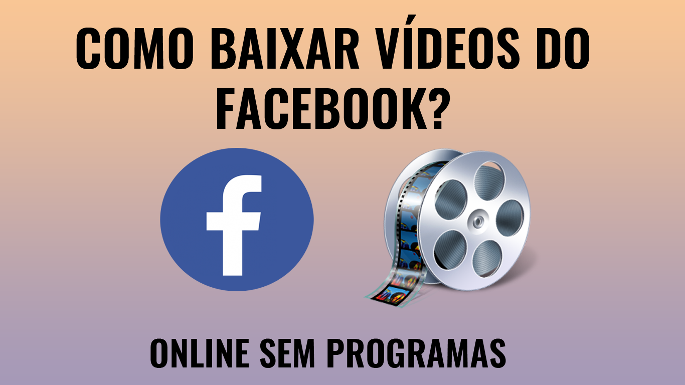 Facebook, Dawnload videos, videos, baixar videos facebook,